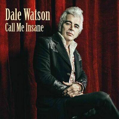Dale Watson - Call Me Insane [LP]