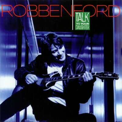 Robben Ford - Talk to Your Daughter [LP]