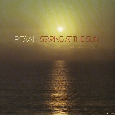 P'Taah - Staring At The Sun [2LP]