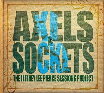 Various - Axels & Sockets (The Jeffrey Lee Pierce Sessions Project) [2LP], 180 + CD