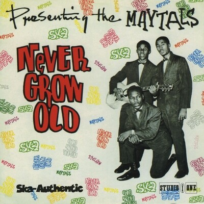 The Maytals - Never Grow Old LP]