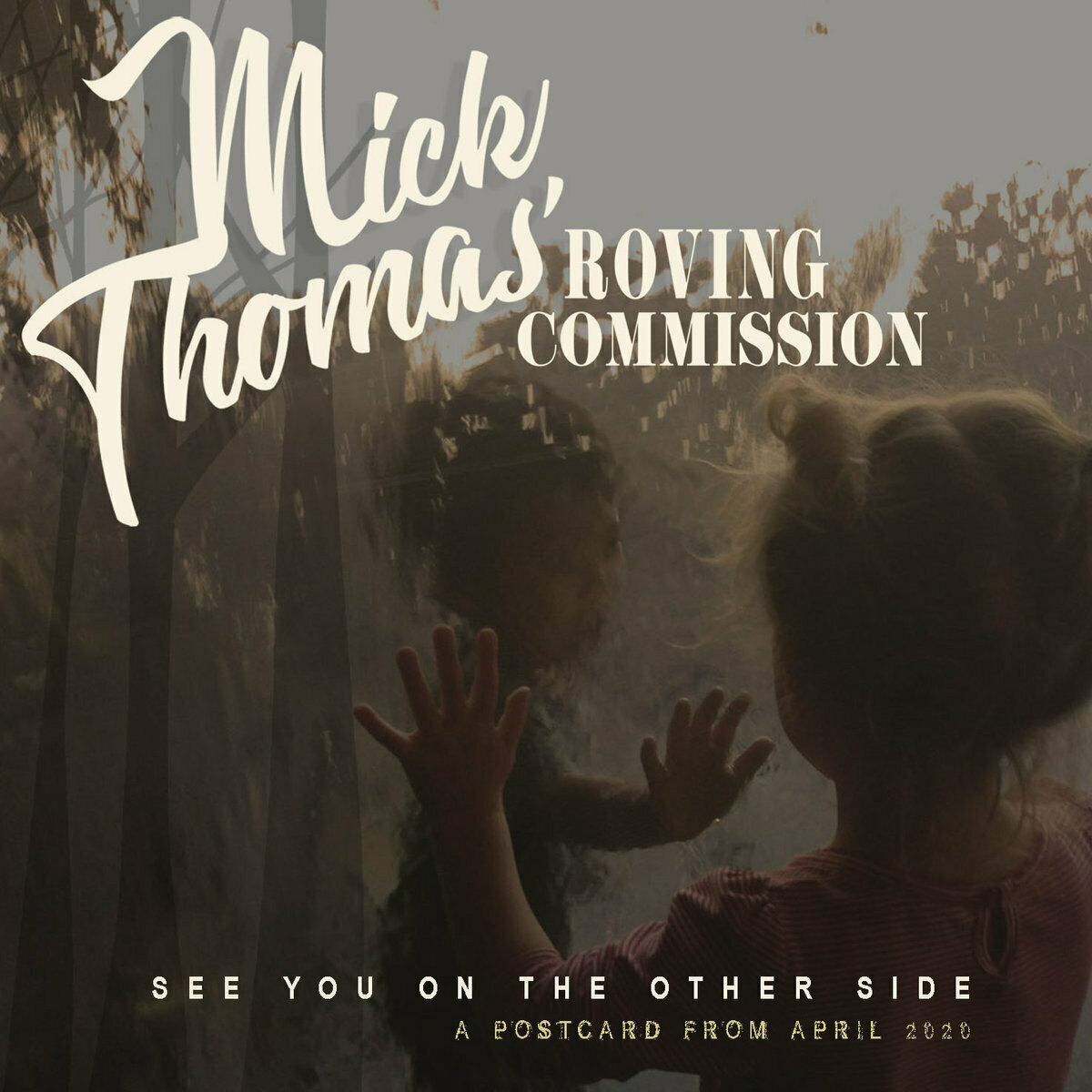 Mick Thomas Roving Commission - See You On The Other Side (A Postcard From April 2020) [LP]