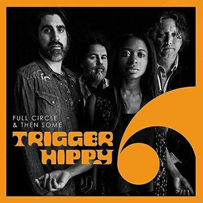 Trigger Hippy – Full Circle & Then Some [2LP]