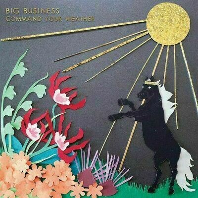 Big Business - Command Your Weather [LP]