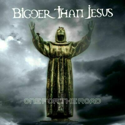 Bigger Than Jesus - One For The Road [LP]
