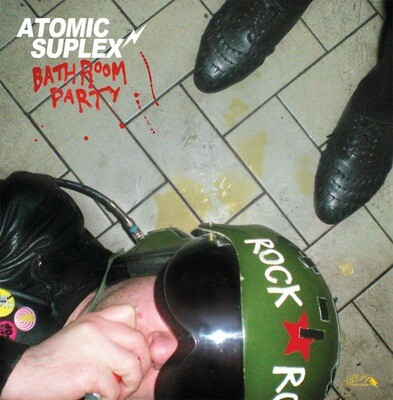 Atomic Suplex - Bathroom Party [LP]