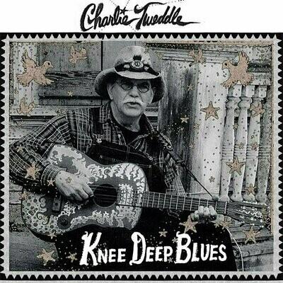 Charlie Tweddle – Knee Deep Blues [LP]