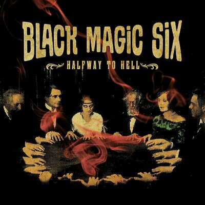 Black Magic Six - Halfway To Hell [12