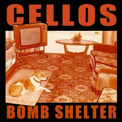 Cellos - Bomb Shelter [12