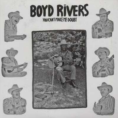 Boyd Rivers – You Can't Make Me Doubt [LP]