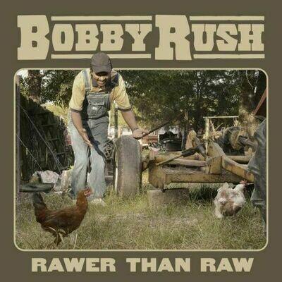 Bobby Rush - Rawer Than Raw [LP]