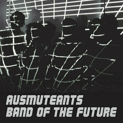 Ausmuteants - Band Of The Future [LP]