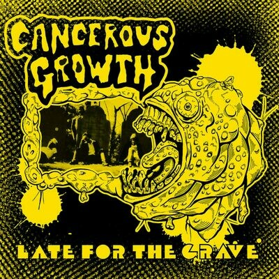 Cancerous Growth - Late for the Grave [LP]