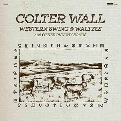 Colter Wall - Western Swing & Waltzes And Other Punchy Songs [LP]