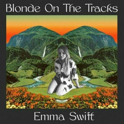 Emma Swift - Blonde On The Tracks [LP]