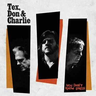 Tex, Don & Charlie - You Don't Know Lonely [LP]