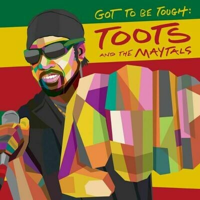 Toots & The Maytals - Got To Be Tough [LP]