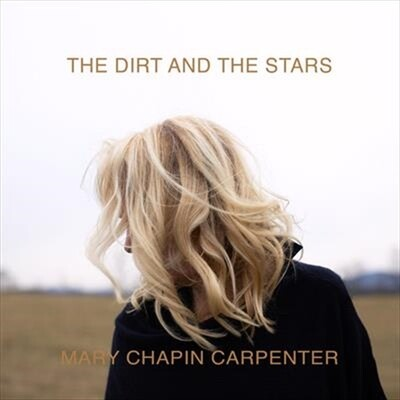 Mary Chapin Carpenter - The Dirt And The Stars [2LP]