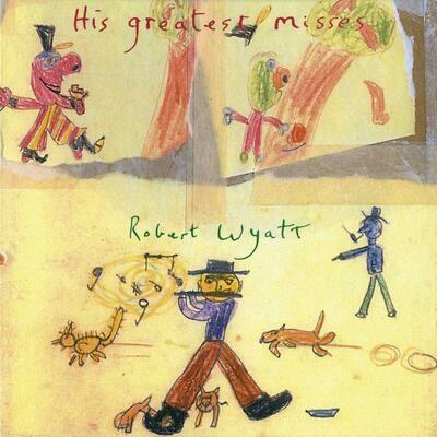 Robert Wyatt - His Greatest Misses (Dark Green) [2LP]