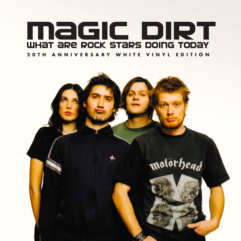 Magic Dirt - What Are Rock Stars Doing Today (White) [LP]