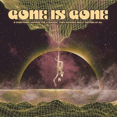 Gone Is Gone - If Everything Happens For A Reason... [LP]