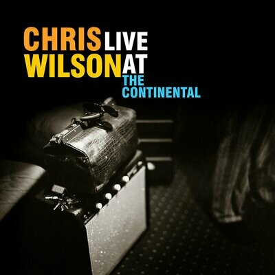 Chris Wilson - Live At The Continental [2LP]