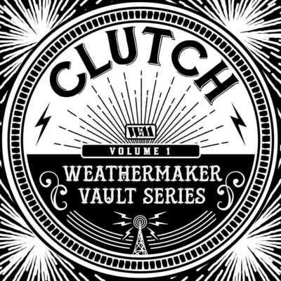 Clutch - Weathermaker Vault Series: Volume 1 (White) [LP]