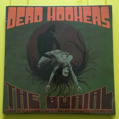 Dead Hookers - The Burial/The Rebirth [LP]