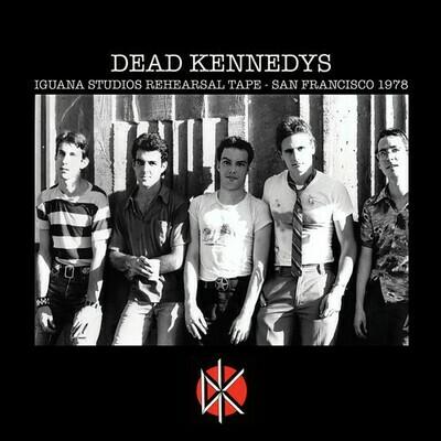 Dead Kennedys - Iguana Studios Rehearsal Tape: San Francisco 1978 [LP]