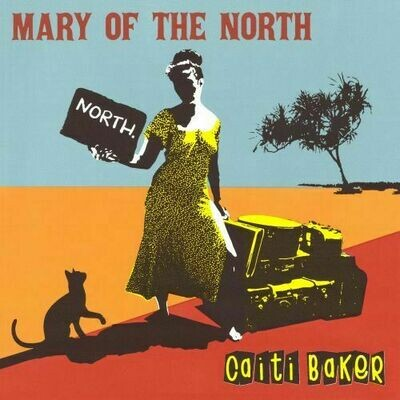 Caiti Baker - Mary Of The North [LP]