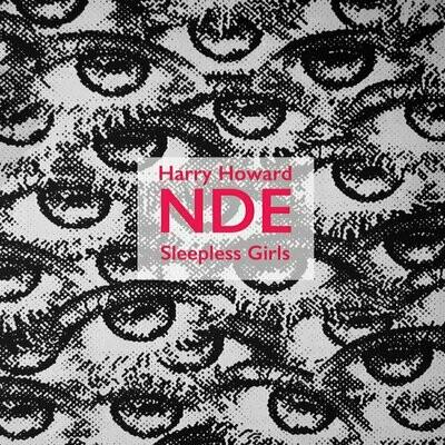 Harry Howard & The NDE - Sleepless Girls [LP]
