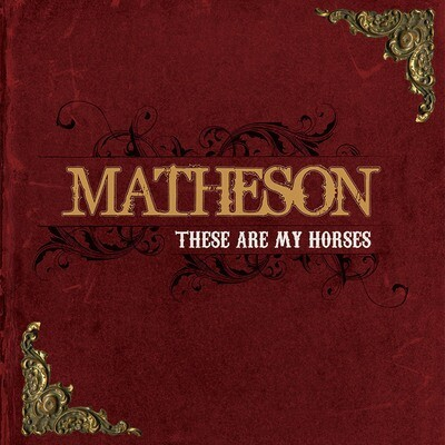 Matheson - These Are My Horses [LP]
