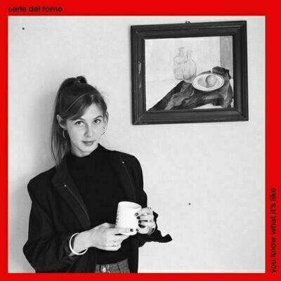 Carla Del Forno - You Know What It's Like [LP]