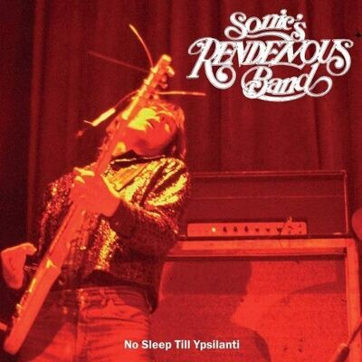 Sonic's Rendezvous Band - No Sleep Till Ypsilanti [LP]
