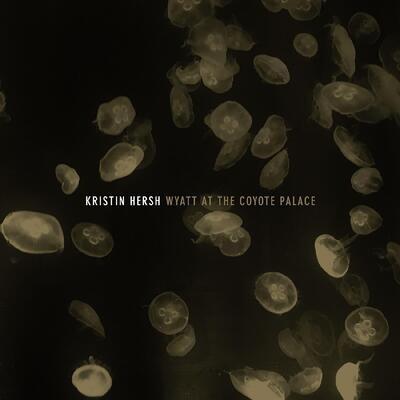 Kristin Hersh - Wyatt At The Coyote Palace [2LP]