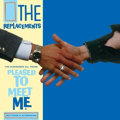 The Replacements - The Pleasure's All Yours: Pleased To Meet Me Outtakes & Alternates [LP]