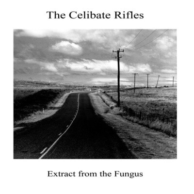The Celibate Rifles - Extract From The Fungus [LP]