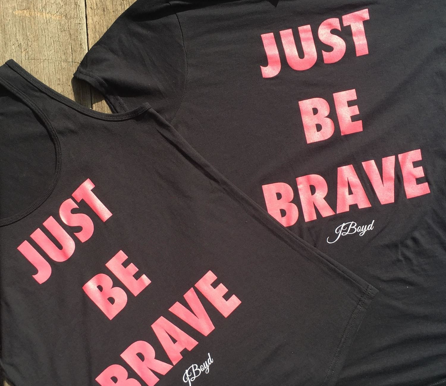 JUST BE BRAVE Tank Top