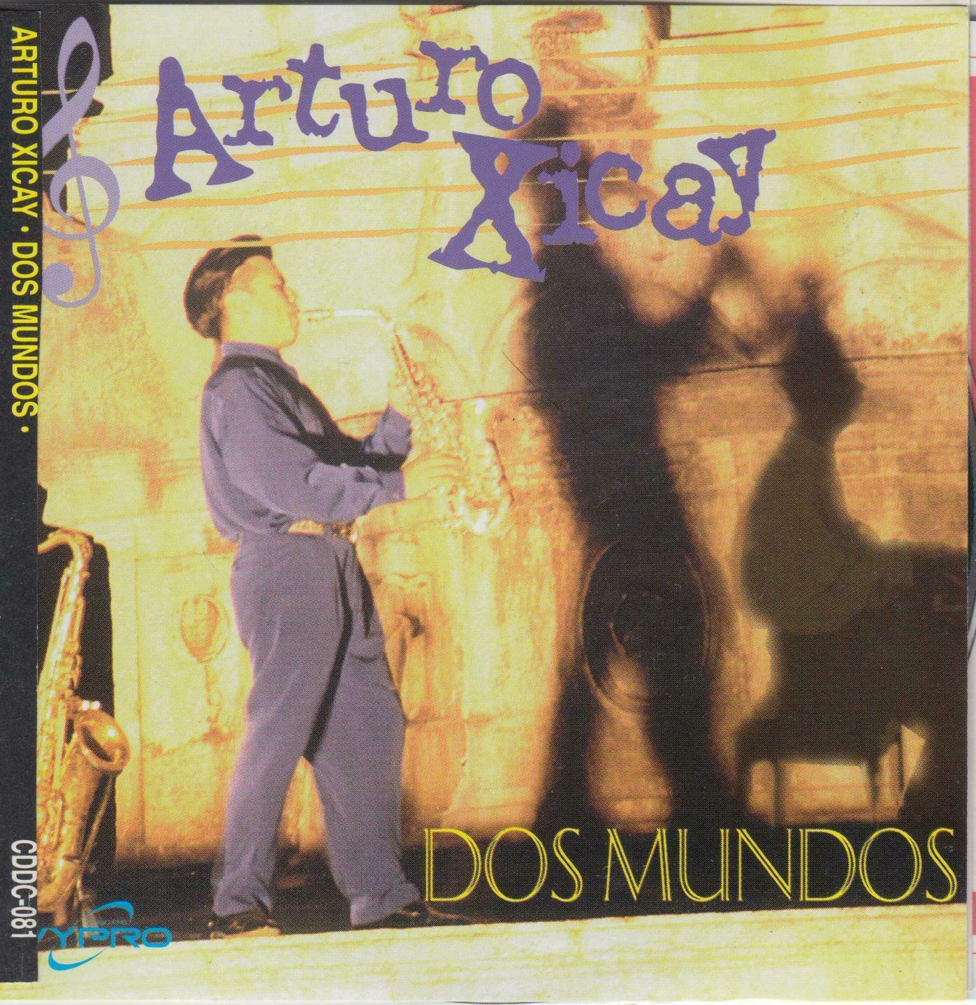 CD Arturo Xicay - Dos mundos