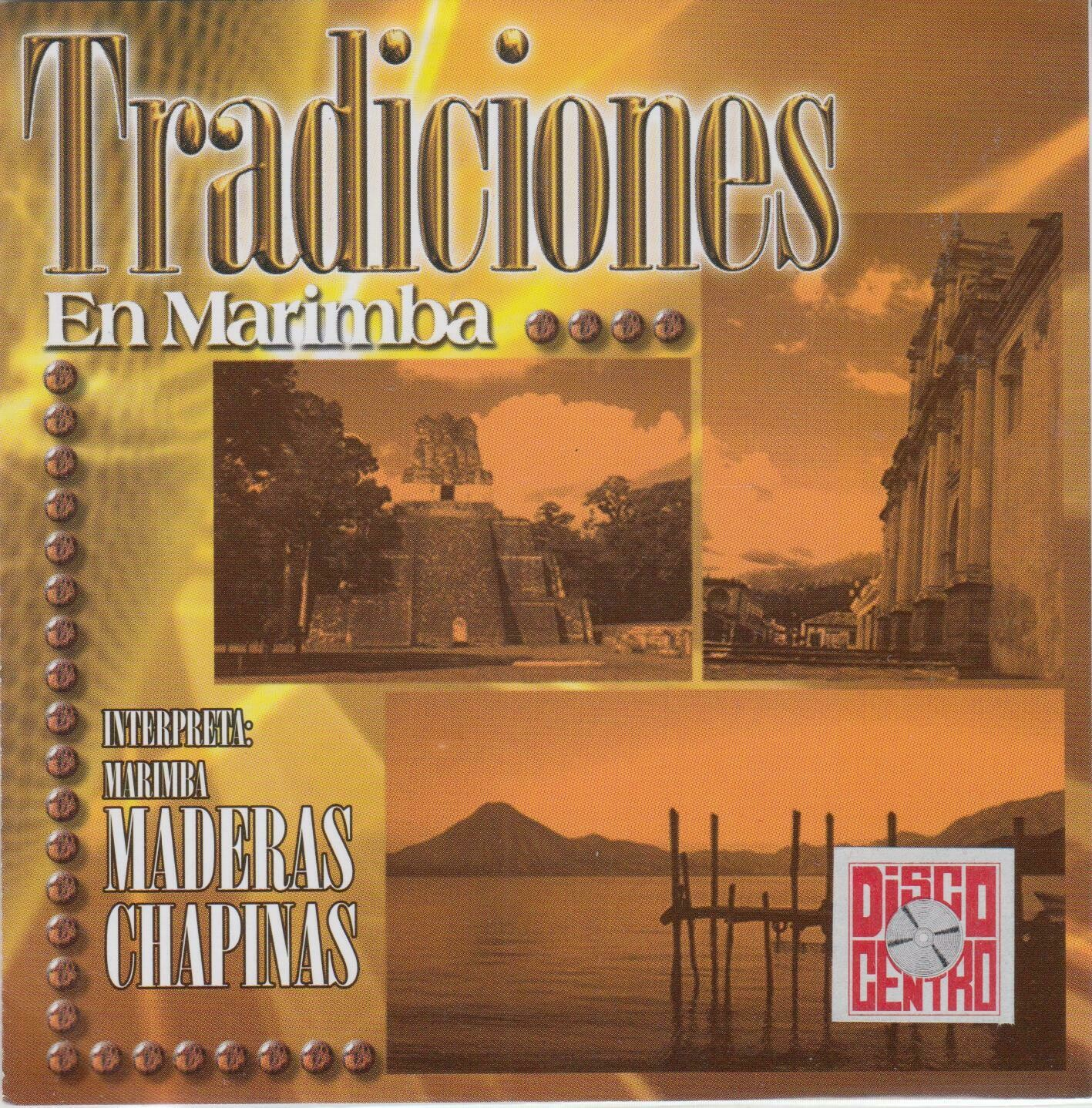 CD Maderas Chapinas... Tradiciones