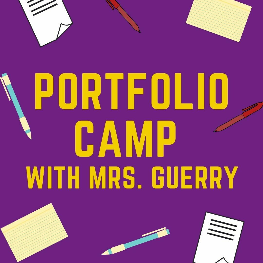 2021 Portfolio Camp with Mrs. Guerry