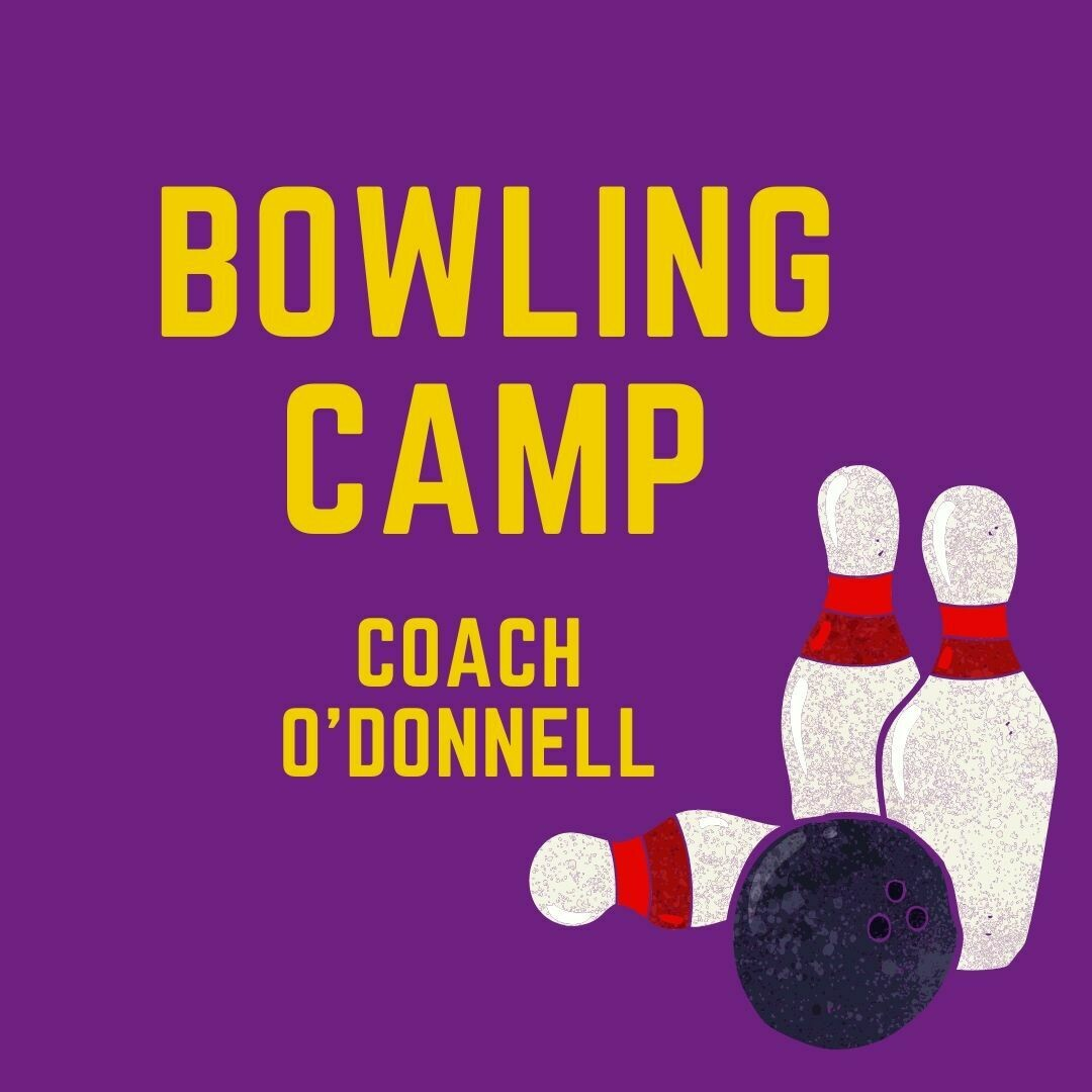 2021 Bowling Camp with Coach O'Donnell