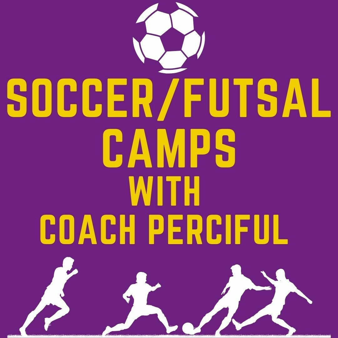 Soccer/Fustal Camp with Coach Perciful