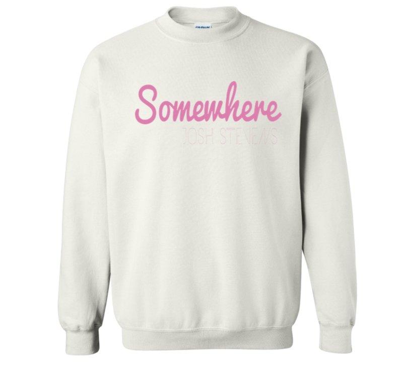 Somewhere - sweat shirt
