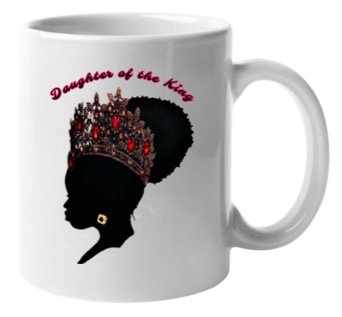 Daughter of a king coffee mug