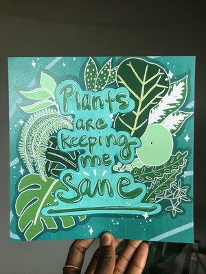 Plants are keeping me sane - print