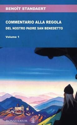 Commentario alla regola del nostro padre Benedetto - Vol I