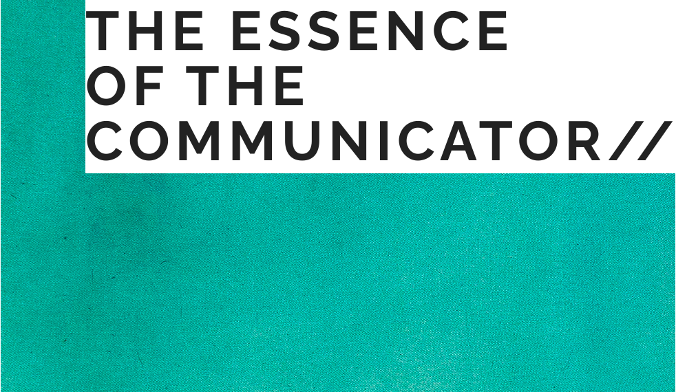 The Essence of the Communicator