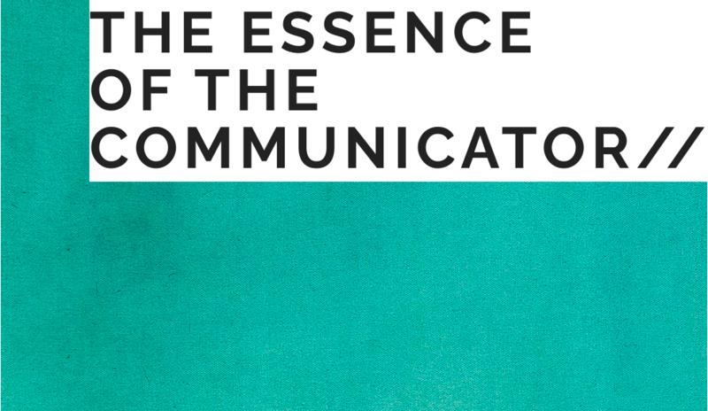 The Essence of the Communicator