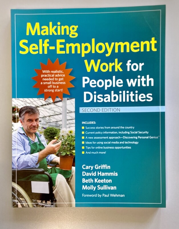 Making Self-Employment Work for People with Disabilities 2ed